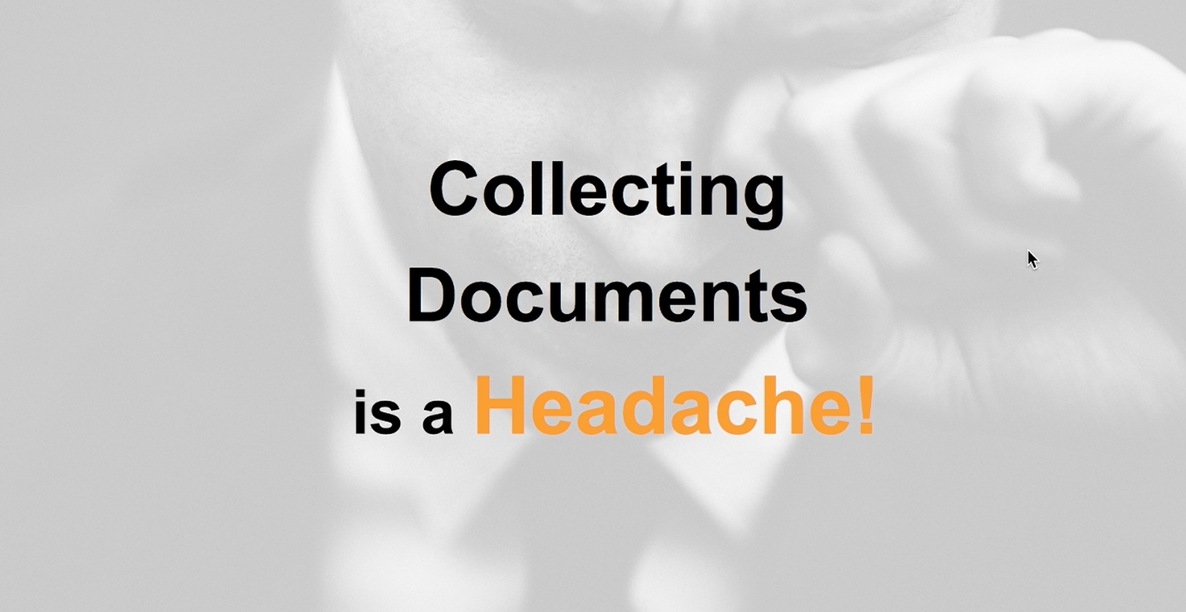 collecting documents is a headache - Webinar